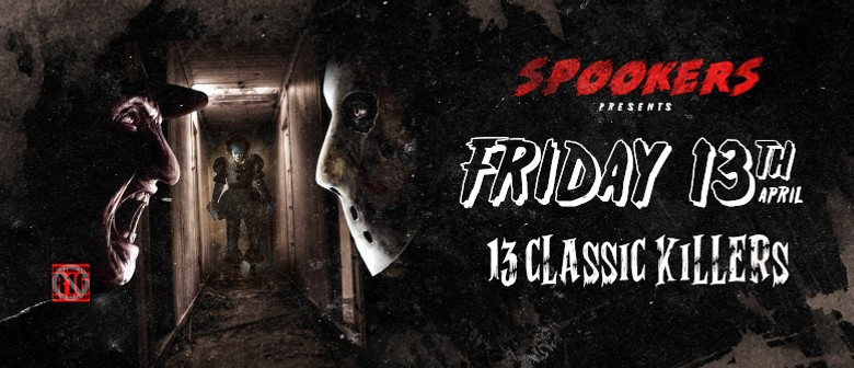 Spookers R16 Friday 13th - 13 Classic Killers Theme Night