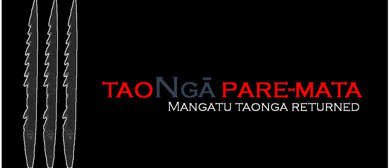 Taongā Pare-mata - Mangatū Taonga Returned