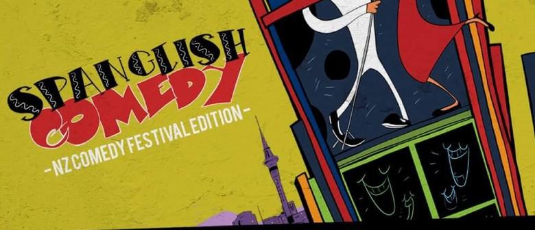 Spanglish Comedy: NZ International Comedy Festival Edition