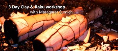 3 Day Clay & Raku Workshop with Maragaret Sumich (MSW1)