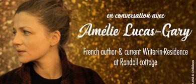 En Conversation avec Amélie Lucas-Gary