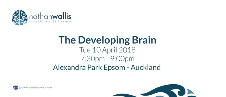 Nathan Wallis: The Developing Brain - Auckland