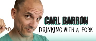 Carl Barron: Drinking With a Fork