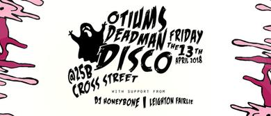Otium's Deadman Disco