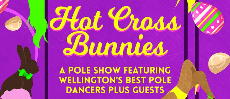 The Pole Room presents: Hot Cross Bunnies: CANCELLED