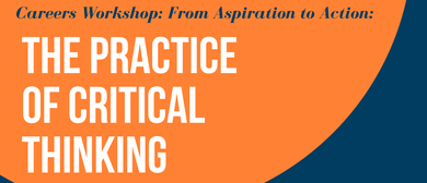 From Aspiration to Action: The Practice of Critical Thinking