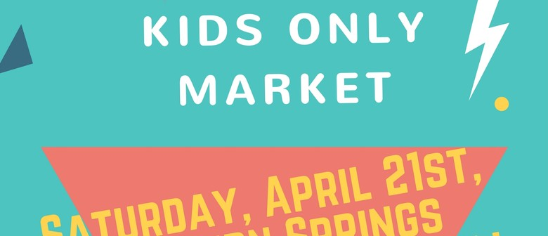 The Kids Only Market!
