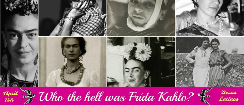 Who the Hell Was Frida Kahlo!?