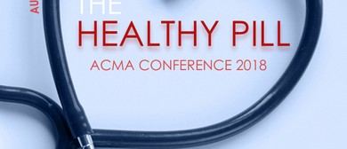 ACMA 2018 Conference: Healthy Pill for Doctors and Patients