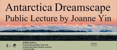 Antarctica Dreamscape - Public Talk by Joanne Yin