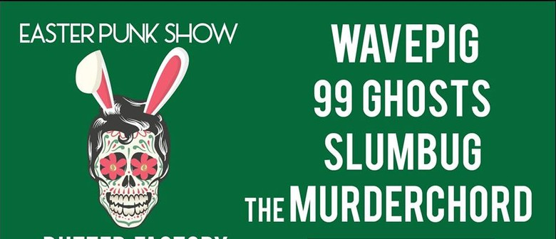 Morepork Presents: The Easter Punk Show
