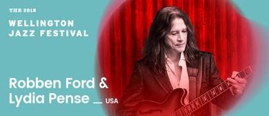 2018 Wellington Jazz Festival: Robben Ford & Lydia Pense