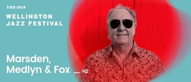 2018 Wellington Jazz Festival: Marsden, Medlyn & Fox