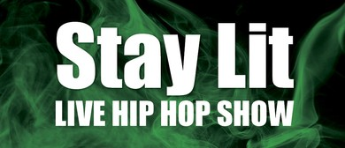 Stay Lit - Live Hip Hop Event