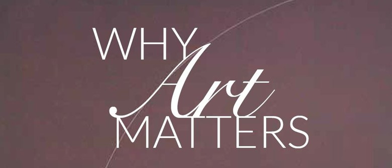 Why Art Matters Part 2: Art Over Real Estate