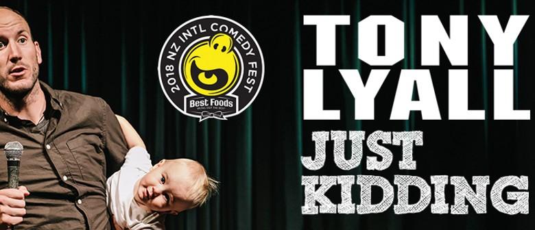 Tony Lyall - Just Kidding (Auckland) NZICF