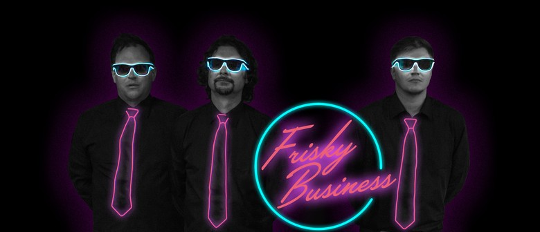 Frisky Business – 80's Music Event