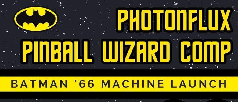 PhotonFlux: Pinball Wizard Comp