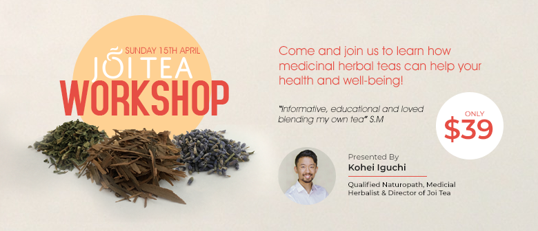 Herbal Tea Workshop with Joi Tea