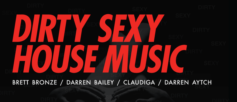 Dirty Sexy House Music