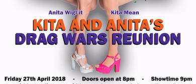 Kita and Anita's Drag Wars 2018 - April Edition