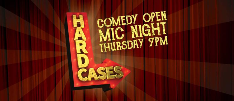 Hard Cases - Comedy Open Mic Night