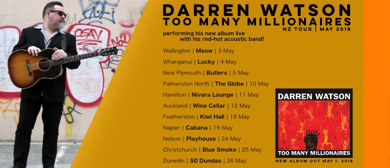 Darren Watson   Too Many Millionaires LP Release NZ Tour