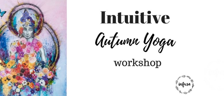 Intuitive Autumn Yoga Workshop + Lunch