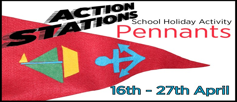 School Holiday Activity - Action Stations: Pennants