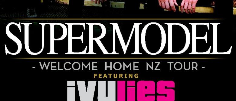 Supermodel - Welcome Home NZ Tour Feat. Ivy Lies
