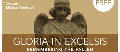 Gloria In Excelsis - Remembering the Fallen