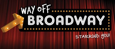 Way Off Broadway - Musical Theatre Open Mic