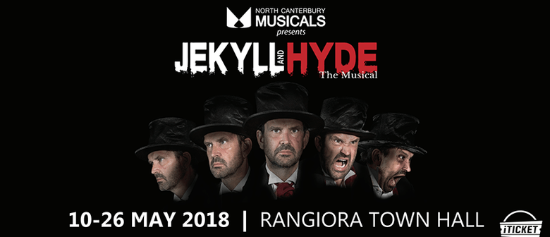 jekyll and hyde the musical rangiora eventfinda. Black Bedroom Furniture Sets. Home Design Ideas