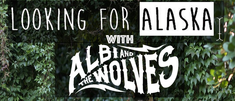 Looking For Alaska - Calling Out Single Release Tour