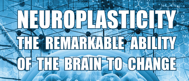 Neuroplasticity - The Ability of the Brain to Change