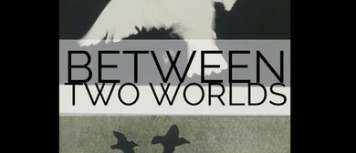 Between Two Worlds – Nick White & Beverly Trillo