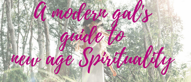 A Modern Gal's Guide to New Age Spirituality Volume 1