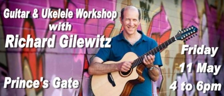 Richard Gilewitz Guitar & Ukulele Workshop
