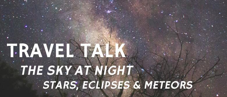 Travel Talk - The Sky at Night