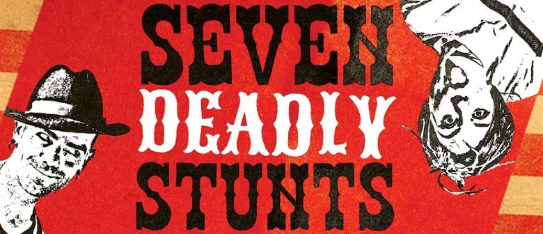 Seven Deadly Stunts - Rollicking Entertainment Ltd