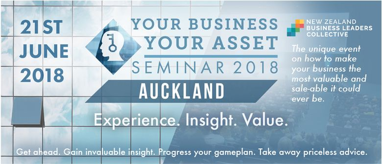 Your Business - Your Asset Seminar 2018 - Auckland