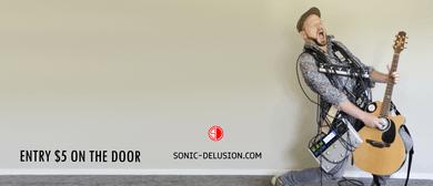 Sonic Delusion Feat Ben Dixon