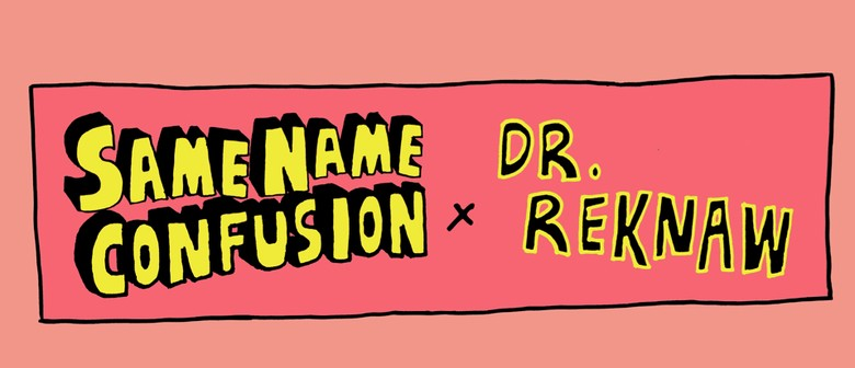 Same Name Confusion x Dr.Reknaw