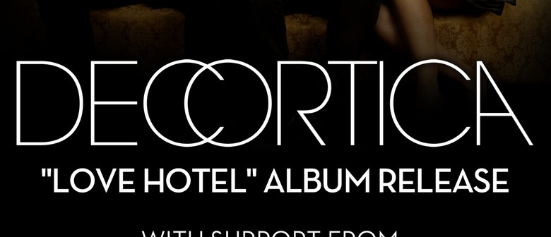 Decortica 'Love Hotel' Album Release