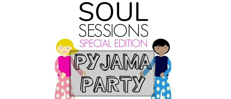 Soul Sessions: PJ Party