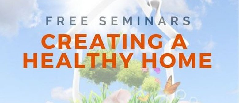 Healthy Living for Your Home Seminar