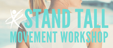 Stand Tall Movement Workshop