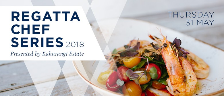 Regatta Chef Series presented by Kahurangi Estate