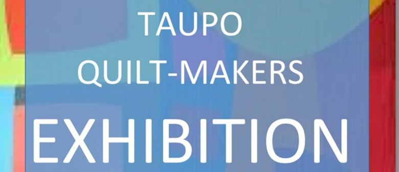 Taupo Quilt-Makers Exhibition