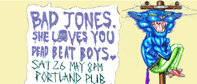 Bad Jones, She Loves You and Dead Beat Boys